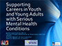 Supporting Careers in Youth and Young Adults with Serious Mental Health Conditions thumbnail