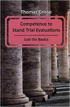 Competence to Stand Trial Evaluations: Just the Basics