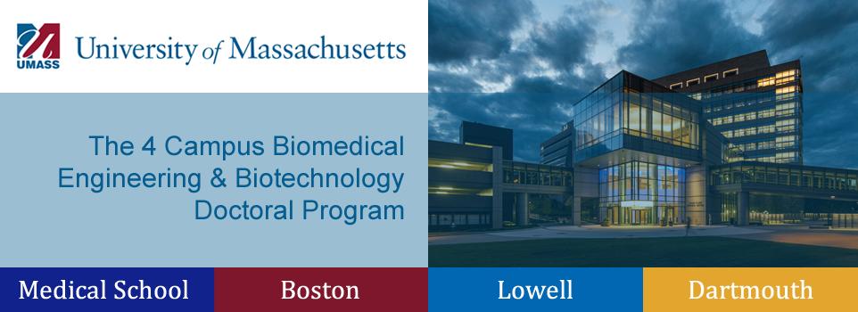University of Massachusetts 4 Campus Biomedical Engineering & Technology Doctoral Degree Program