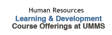 Learning & Development Course Offerings at UMMS banner