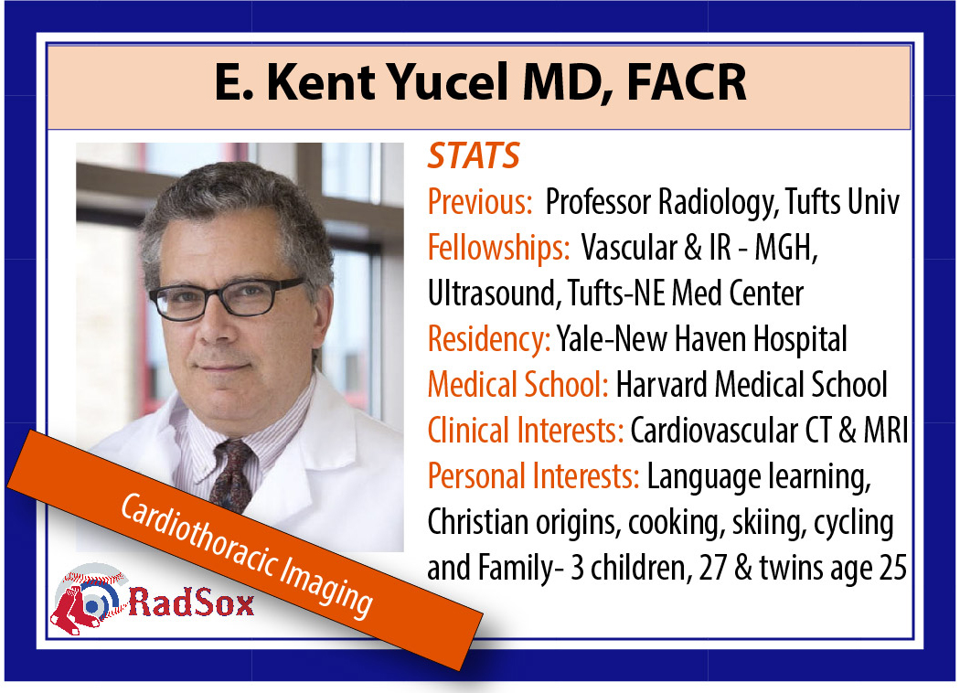 E. Kent Yucel, MD - Professor Radiology UMass Medical School