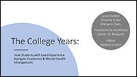 The College Years: How Students with Lived Experience Navigate Academics & Mental Health Management thumbnail